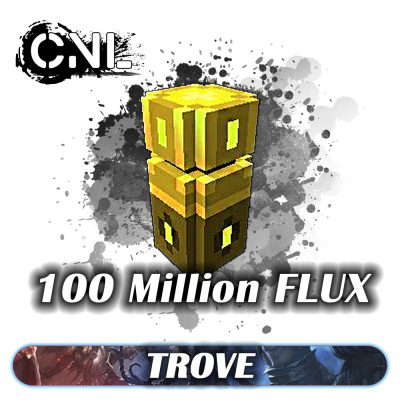 Trove Flux – 100 Million Package