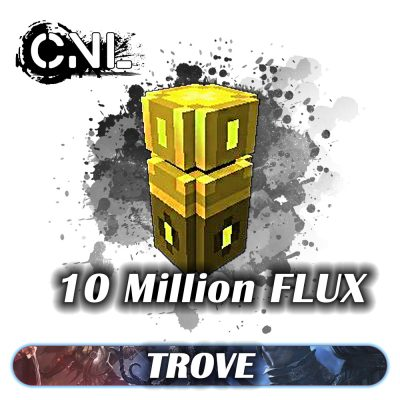 Trove Flux – 10 Million Package