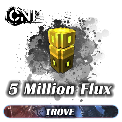 Trove Flux – 5 Million Package