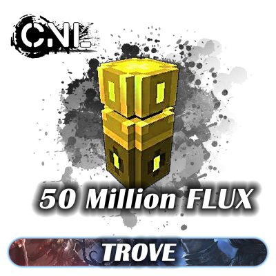 Trove Flux – 50 Million Package